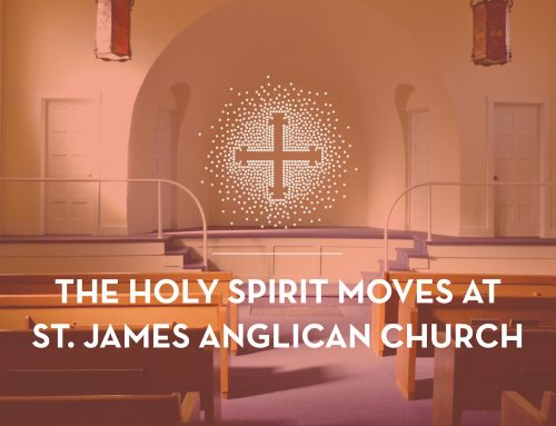 The Holy Spirit Moves at St. James Anglican Church
